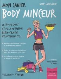 Marie-Laure André - Mon cahier body minceur - Avec 12 cartes power motivation.