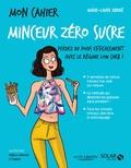 Marie-Laure André - Mon cahier minceur zéro sucre.