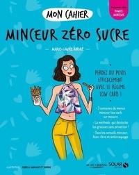 Marie-Laure André et  Axuride - Mon cahier Minceur zéro sucre.