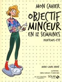 Mon Cahier Objectif Minceur En 12 Semaines Marie Laure André