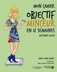 Téléchargez l'ebook gratuit pour kindle Mon cahier objectif minceur en 12 semaines  - Automne-hiver par Marie-Laure André  in French