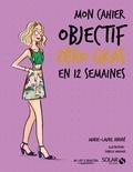 Marie-Laure André - Mon cahier Objectif zéro gras.