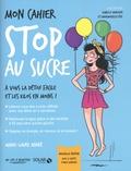 Marie-Laure André - Mon cahier stop au sucre - Avec 12 cartes power minceur.