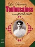 Marie-Laure Baradez - Les recettes toulousaines de ma grand-mère.