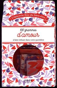 Marie-Laure Bayle - 100 grammes d'amour à faire infuser dans votre quotidien.