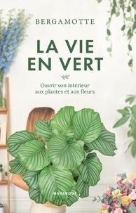 Marie-Laure Bayle et Olivier Villepreux - La vie en vert avec Bergamotte.