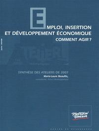 Marie-Laure Beaufils - Emploi, insertion et développement économique - Comment agir ? Synthèse des ateliers thématiques.