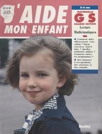 Marie-Laure Becker et Jean-Pierre Ghezzi - J'aide mon enfant : GS, grande section - Lecture, mathématiques.