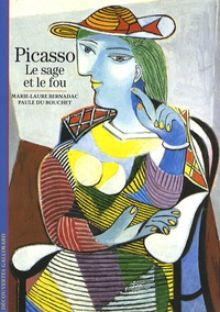 Marie-Laure Bernadac et Paule Du Bouchet - Picasso - Le sage et le fou.