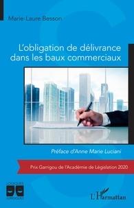 Marie-Laure Besson - L'obligation de délivrance dans les baux commerciaux.