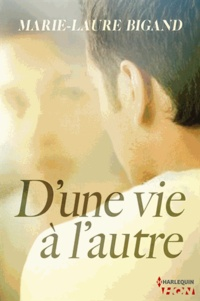 Marie-Laure Bigand - D'une vie à l'autre.