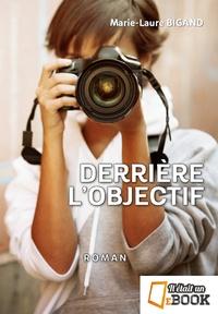 Marie-Laure Bigand - Derriere l'objectif.