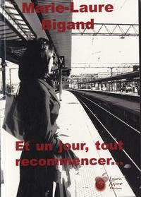 Marie-Laure Bigand - Et un jour, tout recommencer....