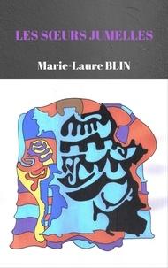 Marie-Laure BLIN - LES SOEURS JUMELLES.