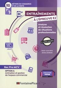 Marie-Laure Bois et Jérôme Borgne - Entraînements à l'épreuve E2 Analyse et résolution de situations professionnelles 1re & Tle Bac Pro MCV option A.