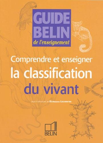 Marie-Laure Bonnet et François Cariou - Comprendre et enseigner la classification du vivant.