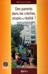 Marie-Laure Cadart - Des parents dans les crèches, utopie ou réalité ? - Accueillir la diversité des enfants et des familles dans le réseau des crèches parentales.