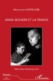Marie-Laure Canteloube - Anna Seghers et la France.