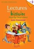 Marie-Laure Carpentier et Claire Faucon - Lectures en histoire Cycle 3 Moyen Age, Temps modernes - Guide pédagogique.