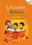 Marie-Laure Carpentier et Claire Faucon - Lectures en histoire Cycle 3 - Guide pédagogique.
