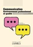Marie-Laure Cherigny et Sylvie Gibert-Duchemin - Communication, environnement professionnel et qualité CAP ATMFC - CAP APR.