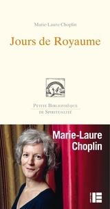 Marie-Laure Choplin - Jours de royaume.