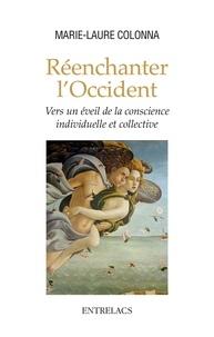 Marie-Laure Colonna - Réenchanter l'Occident - Vers un éveil de la conscience individuelle et collective.