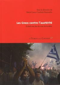Marie-Laure Coulmin Koutsaftis - Les Grecs contre l'austérité - Il était une fois la crise de la dette.
