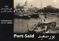 Marie-Laure Crosnier-Leconte et Gamal Ghitani - Port-Saïd - Architectures XIXe-XXe siècles Edition bilingue français-arabe.