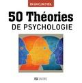 Marie-Laure Cuzacq - 50 théories de psychologie.