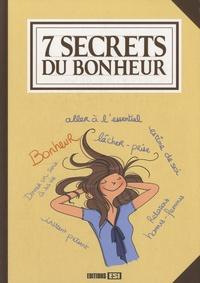 Marie-Laure Cuzacq et Frédérique van Her - 7 secrets du bonheur.