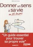 Marie-Laure Cuzacq - Donner un sens à sa vie en 35 leçons.