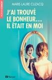 Marie-Laure Cuzacq - J'ai trouvé le bonheur. il était en moi.