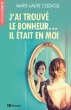 Marie-Laure Cuzacq - J'ai trouvé le bonheur... - Il était en moi.