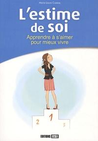 Marie-Laure Cuzacq - L'estime de soi - Apprendre à s'aimer pour mieux vivre.