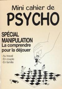 Marie-Laure Cuzacq et Anne Guibert - Mini cahier de psycho spécial manipulation - La comprendre pour la déjouer.