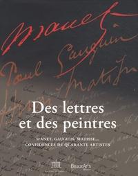 Marie-Laure Delaporte et Itzhak Goldberg - Des lettres et des peintres - Manet, Gauguin, Matisse... Confidences de quarante artistes.