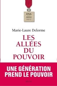 Marie-Laure Delorme - Les allées du pouvoir.