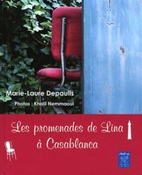 Marie-Laure Depaulis - Les promenades de Lina à Casablanca - Les chaises de Casablanca ; Ma maison blanche.