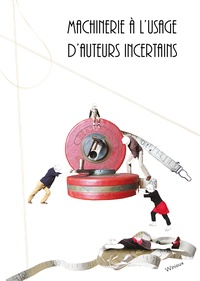 Marie-Laure Depaulis et Kristina Depaulis - Machinerie à l'usage d'auteurs incertains.