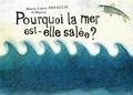 Marie-Laure Depaulis et  Mauve - Pourquoi la mer est-elle salée ?.