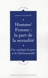 Marie-Laure Déroff - Homme/Femme : la part de la sexualité - Une sociologie du genre et de l'hétérosexualité.