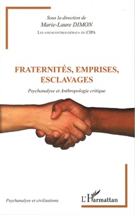 Marie-Laure Dimon - Fraternités, emprises, esclavages - Psychanalyse et Anthropologie critique.