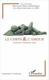 Marie-Laure Dimon et Michel Brouta - Le corps & l'amour - Psychanalyse et anthropologie critique.