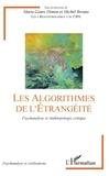 Marie-Laure Dimon et Michel Brouta - Les algorithmes de l'étrangéité - Psychanalyse et anthropologie critique.