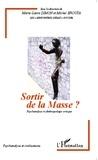 Marie-Laure Dimon et Michel Brouta - Sortir de la masse ? - Psychanalyse et anthropologie critique.