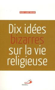 Dix idées bizarres sur la vie religieuse.pdf