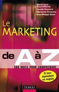 Marie-Laure Gavard-Perret et Camille Chamard - Le marketing de A à Z - 500 mots pour comprendre.