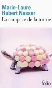Marie-Laure Hubert Nasser - La carapace de la tortue.