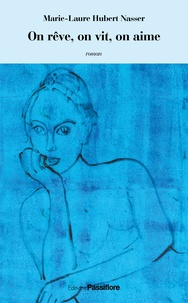 Marie-Laure Hubert Nasser - On rêve, on vit, on aime.